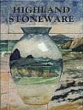 Highland Stoneware: The First Twenty Five Years of a Scottish Pottery
