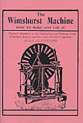 The Wimshurst Machine How to Make and Use It