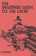 The Beginner's Guide to the Lathe