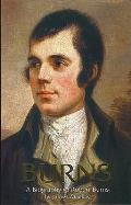 Burns, a Biography