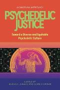 Psychedelic Justice: Toward a Diverse and Equitable Psychedelic Culture