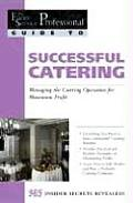 Successful Catering Managing the Catering Operation for Maximum Profit