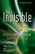 Invisible Web Uncovering Information Sources Search Engines Cant See