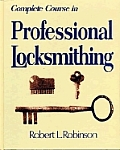 Complete Course in Professional Locksmithing (Professional/Technical Series, )