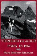 Through Glacier Park In 1915