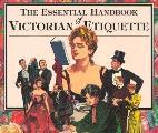 Essential Handbook Of Victorian Etiquette