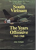 War in South Vietnam The Years of the Offensive 1965 1968