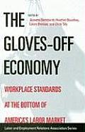 The Gloves-Off Economy: Workplace Standards at the Bottom of America's Labor Market
