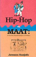 Hip Hop Vs Maat A Psycho Social Analysis of Values