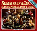 Summer In A Jar Making Pickles Jams & More