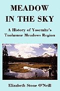 Meadow In The Sky A History Of Yosemit