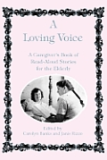 Loving Voice A Caregivers Book of Read Aloud Stories for the Elderly
