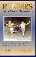 Runners & Other Dreamers True Stories Ab