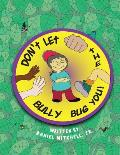 Don't Let the Bully Bug You!