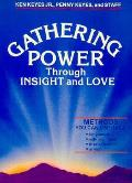 Gathering Power Through Insight & Love