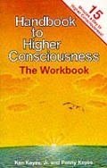 Handbook To Higher Consciousness The Workboo