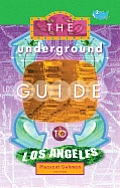 Underground Guide To Los Angeles