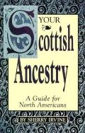 Your Scottish Ancestry A Guide For North Americans