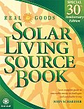 Real Goods Solar Living Source Book Your Complete Guide to Renewable Energy Technologies & Sustainable Living