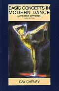 Basic Concepts in Modern Dance A Creative Approach
