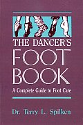 Dancers Foot Book A Complete Guide To Foot Car
