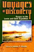 Voyages of Discovery Essays on the Lewis & Clark Expedition