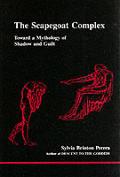 Scapegoat Complex Toward A Mythology of Shadow & Guilt