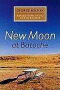 New Moon at Batoche Reflections on the Urban Prairie