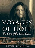Voyages of Hope The Saga of the Bride Ships