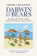 Darwin and His Bears: How Darwin Bear and His Gal?pagos Islands Friends Inspired a Scientific Revolution