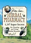 Jerry Bakers Herbal Pharmacy 1347 Super Secrets for Growing & Using Herbal Remedies