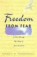 Freedom from Fear: A Way Through the Ways of Jesus the Christ