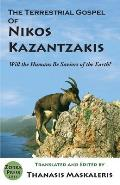 The Terrestrial Gospel of Nikos Kazantzakis (Revised edition): Will the Humans Be Saviors of the Earth?