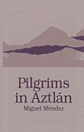 Pilgrims in Aztlan