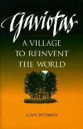 Gaviotas A Village To Reinvent The World