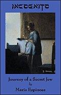 Incognito: Journey of a Secret Jew