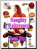 Naughty Waitresses! - A Novel of Erotica - Erotic Encounters