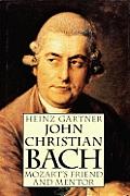John Christian Bach Mozarts Friend &