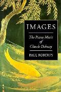 Images The Piano Music Of Claude Debussy
