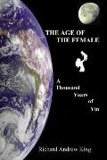 The Age of the Female: A Thousand Years of Yin