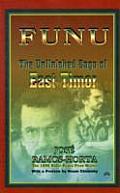 Funu The Unfinished Saga Of East Timor