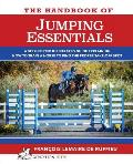 The Handbook of JUMPING ESSENTIALS: A step-by-step guide explaining how to train a horse to find the proper take-off spot