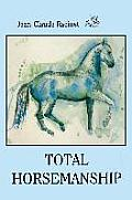 Total Horsemanship: A recipe for riding in absolute balance