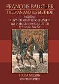 Fran?ois Baucher: Including: New Method of Horsemanship & Dialogues on Equitation by Francois Baucher