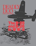 Deadly Duo The B 25 & B 26 in WW II