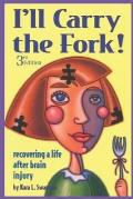 Ill Carry The Fork Recovering A Life