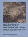Weather Satellites: Systems, Data, & Environmental Applications