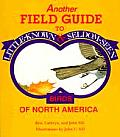 Another Field Guide to Little Known & Seldom Seen Birds of North America