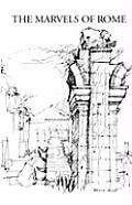 Marvels Of Rome Mirabilia Urbis Romae