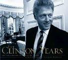 Clinton Years The Photographs Of Robert McNeely
